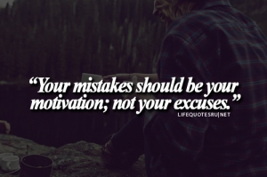 Let your mistakes be your motivation